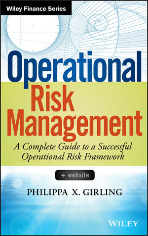Operational Risk Management: A Complete Guide to a Successful Operational Risk Framework (1118532457) cover image