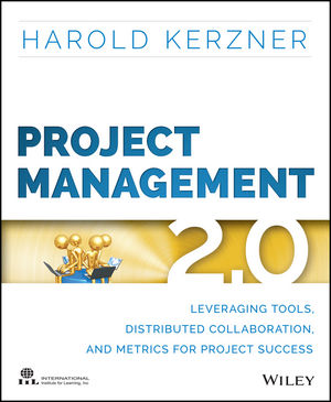 Project Management 2.0: Leveraging Tools, Distributed Collaboration, and Metrics for Project Success