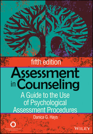 Assessment in Counseling: A Guide to the Use of Psychological Assessment Procedures, 5th Edition