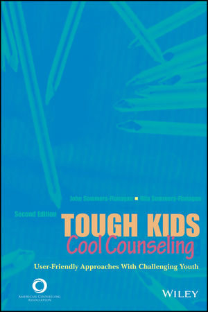 Tough Kids, Cool Counseling: User-Friendly Approaches with Challenging Youth, 2nd Edition