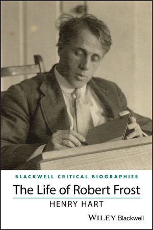 The Life of Robert Frost: A Critical Biography (1119103657) cover image