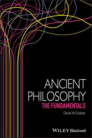 Ancient Philosophy: The Fundamentals