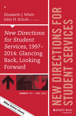 New Directions for Student Services, 1997-2014: Glancing Back, Looking Forward: New Directions for Student Services, Number 151 (1119170257) cover image