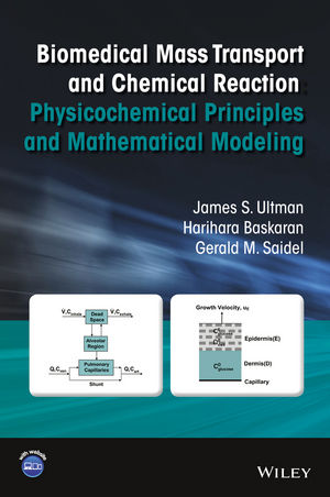 Biomedical Mass Transport and Chemical Reaction: Physicochemical Principles and Mathematical Modeling (1119184657) cover image