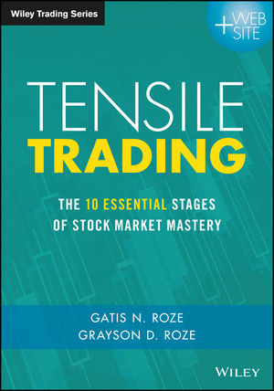 Tensile Trading: The 10 Essential Stages of Stock Market Mastery (1119224357) cover image