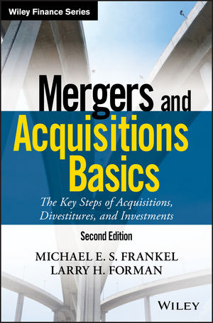 Mergers and Acquisitions Basics: The Key Steps of Acquisitions, Divestitures, and Investments, 2nd Edition (1119274257) cover image