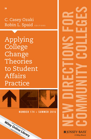 Applying College Change Theories to Student Affairs Practice: New Directions for Community Colleges, Number 174 (1119278457) cover image