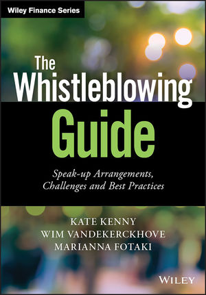 The Whistleblowing Guide: Speak-up Arrangements, Challenges and Best Practices