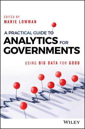 A Practical Guide to Analytics for Governments: Using Big Data for Good (1119362857) cover image