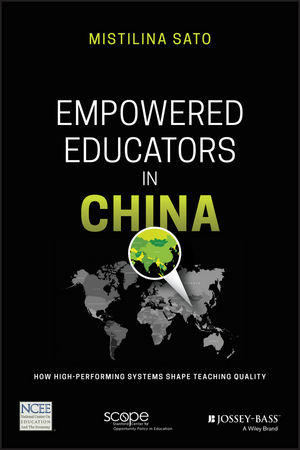 Empowered Educators in China: How High-Performing Systems Shape Teaching Quality