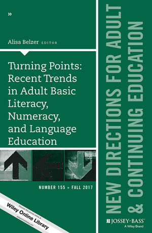 Turning Points: Recent Trends in Adult Basic Literacy, Numeracy, and Language Education: New Directions for Adult and Continuing Education, Number 155 (1119443857) cover image