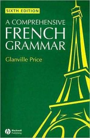 A Comprehensive French Grammar, 6th Edition