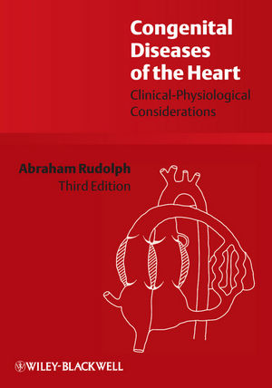 Congenital Diseases of the Heart: Clinical-Physiological Considerations, 3rd Edition