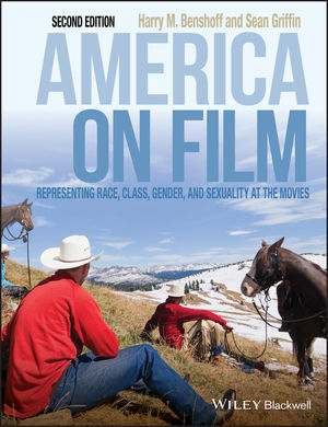 America On Film Representing Race Class Gender And Sexuality At The Movies 2nd Edition Wiley