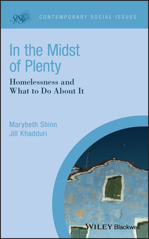 In the Midst of Plenty: Homelessness and What To Do About It