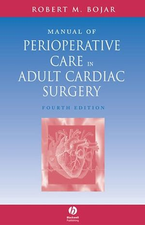 Manual of Perioperative Care in Adult Cardiac Surgery, 4th Edition