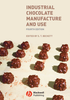 Industrial Chocolate Manufacture and Use, 4th Edition (1444357557) cover image