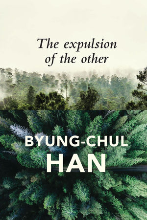 The Expulsion of the Other: Society, Perception and Communication Today (1509523057) cover image