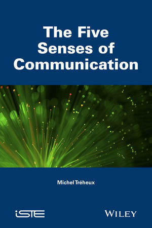 The Five Senses of Communication