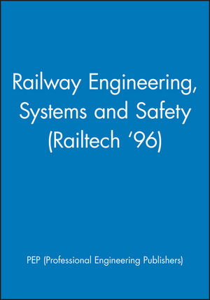 Railway Engineering, Systems and Safety (Railtech '96)