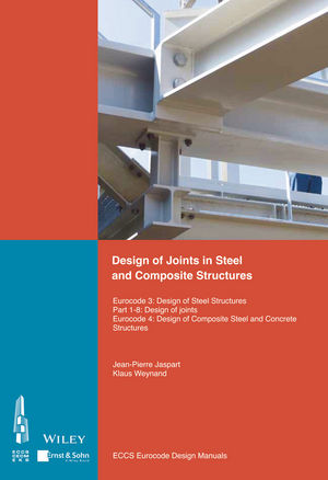 Design of Joints in Steel and Composite Structures: Eurocode 3: Design of Steel Structures