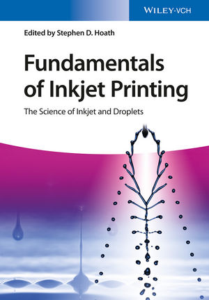 Fundamentals of Inkjet Printing: The Science of Inkjet and Droplets (3527337857) cover image