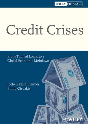 Credit Crises: From Tainted Loans to a Global Economic Meltdown