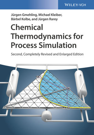 Chemical Thermodynamics for Process Simulation, 2nd, Completely Revised and Enlarged Edition
