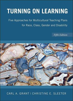Turning on Learning: Five Approaches for Multicultural Teaching Plans for Race, Class, Gender and Disability, 5th Edition (EHEP000257) cover image