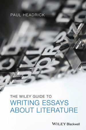 The Wiley Guide to Writing Essays About Literature (EHEP003057) cover image