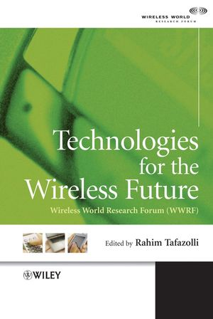 Technologies for the Wireless Future: Wireless World Research Forum (WWRF) (0470012358) cover image