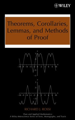 Theorems, Corollaries, Lemmas, and Methods of Proof (0470042958) cover image