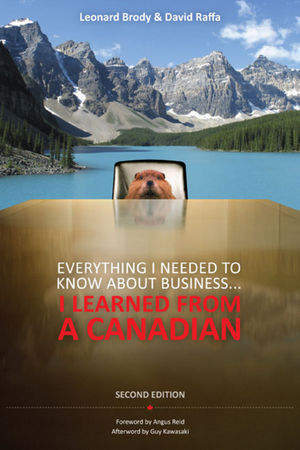 Everything I Needed to Know About Business ... I Learned from a Canadian, 2nd Edition (0470159758) cover image