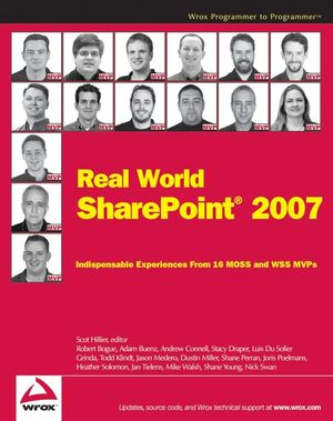 Real World SharePoint 2007: Indispensable Experiences From 16 MOSS and WSS MVPs (0470168358) cover image