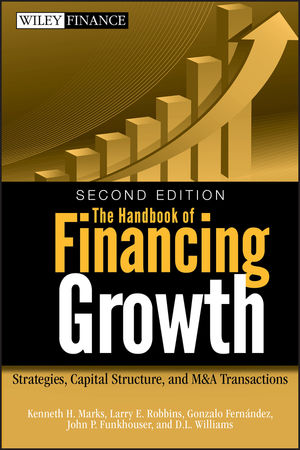 Book Cover Image for The Handbook of Financing Growth: Strategies, Capital Structure, and M&A Transactions, 2nd Edition