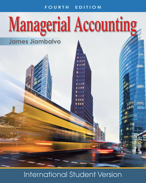 Managerial Accounting, 4th Edition International Student Version