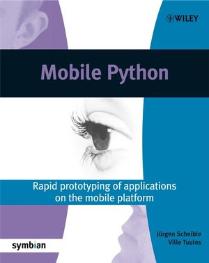 Mobile Python: Rapid prototyping of applications on the mobile platform (0470515058) cover image