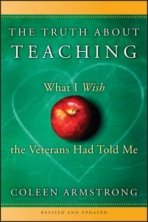 The Truth About Teaching: What I Wish the Veterans Had Told Me, 2nd Edition