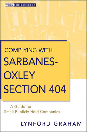 Complying with Sarbanes-Oxley Section 404: A Guide for Small Publicly Held Companies (0470572558) cover image