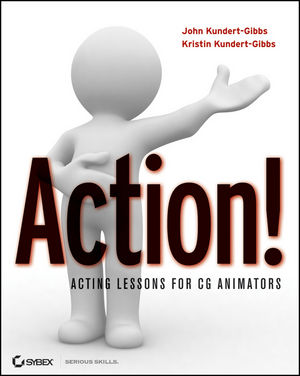 Action!: Acting Lessons for CG Animators (0470596058) cover image