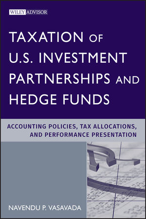 Taxation of U.S. Investment Partnerships and Hedge Funds: Accounting Policies, Tax Allocations, and Performance Presentation (0470605758) cover image