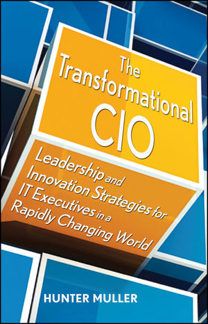 The Transformational CIO: Leadership and Innovation Strategies for IT Executives in a Rapidly Changing World (0470647558) cover image