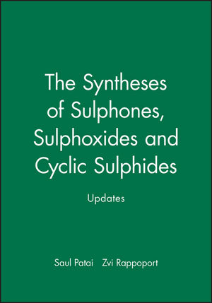 Syntheses of Sulphones, Sulphoxides and Cyclic Sulphides, Updates