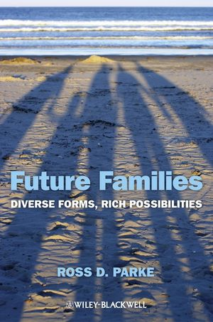 Future Families: Diverse Forms, Rich Possibilities (0470674458) cover image