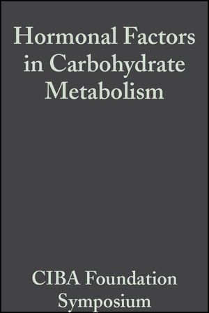 Hormonal Factors in Carbohydrate Metabolism, Volume 6: Colloquia on Endocrinology