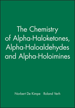 The Chemistry of Alpha-Haloketones, Alpha-Haloaldehydes and Alpha-Holoimines