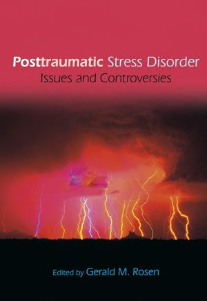 Posttraumatic Stress Disorder: Issues and Controversies