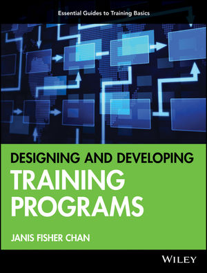 Designing and Developing Training Programs: Pfeiffer Essential Guides to Training Basics (0470909358) cover image