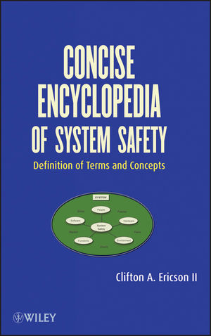 Concise Encyclopedia of System Safety: Definition of Terms and Concepts (0470929758) cover image