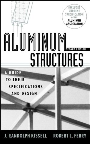 Aluminum Structures: A Guide to Their Specifications and Design, 2nd Edition